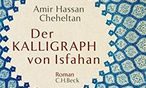 """Roman """"Der Kalligraph von Isfahan"""". / Bild: (c) C.H.Beck Verlag"""